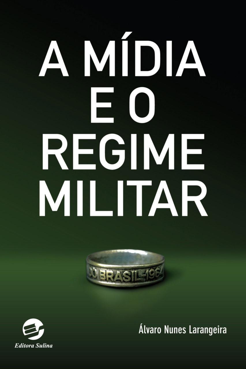 2014---sulina---a-midia-e-o-regime-militar